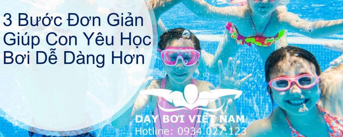 3-buoc-don-gian-giup-con-yeu-hoc-boi-de-dang-hon