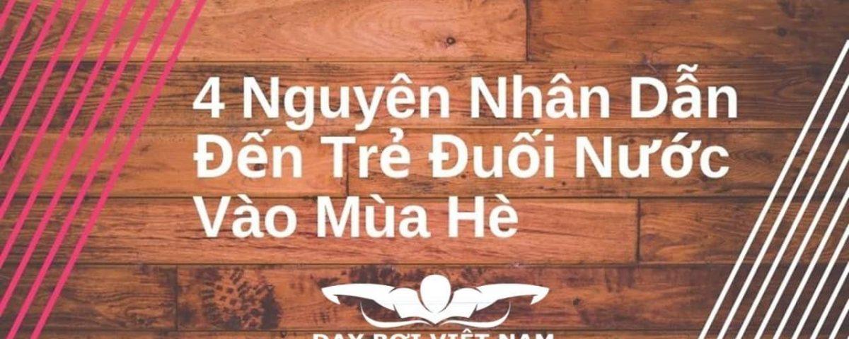 4-nguyen-nhan-dan-den-tre-duoi-nuoc-vao-mua-he