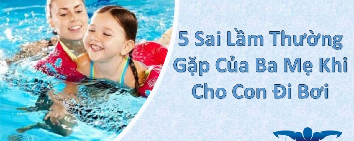 5-sai-lam-thuong-gap-cua-ba-me-khi-cho-con-di-boi