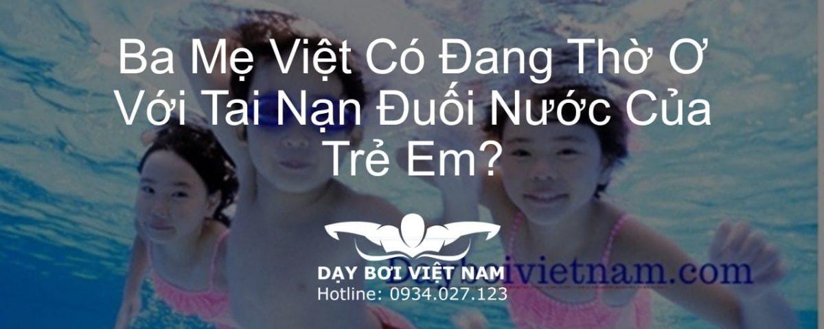 ba-me-viet-co-dang-tho-o-voi-tai-nan-duoi-nuoc-cua-tre-em