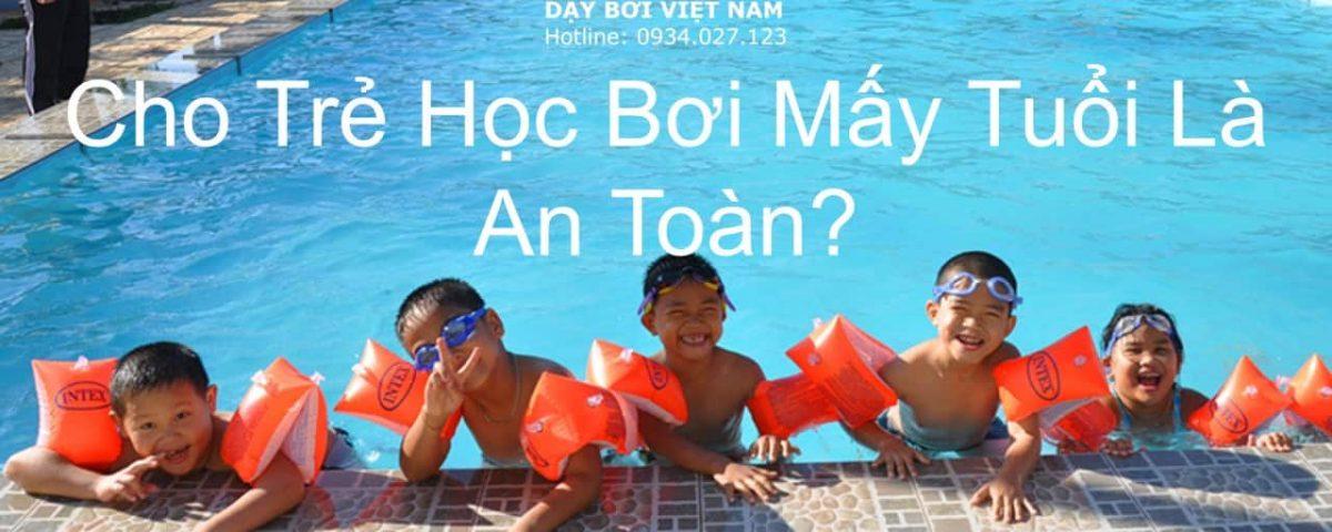 cho-tre-hoc-boi-may-tuoi-la-an-toan