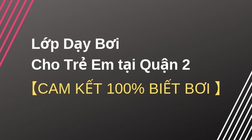 day-boi-cho-tre-em-quan-2