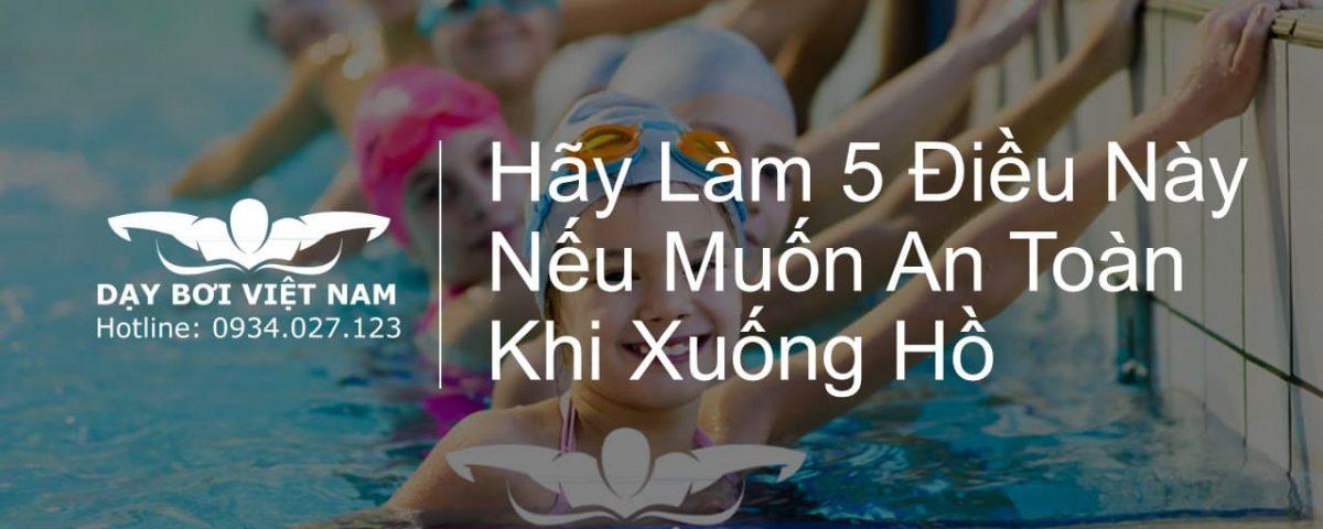 hay-lam-5-dieu-nay-neu-muon-an-toan-khi-xuong-ho