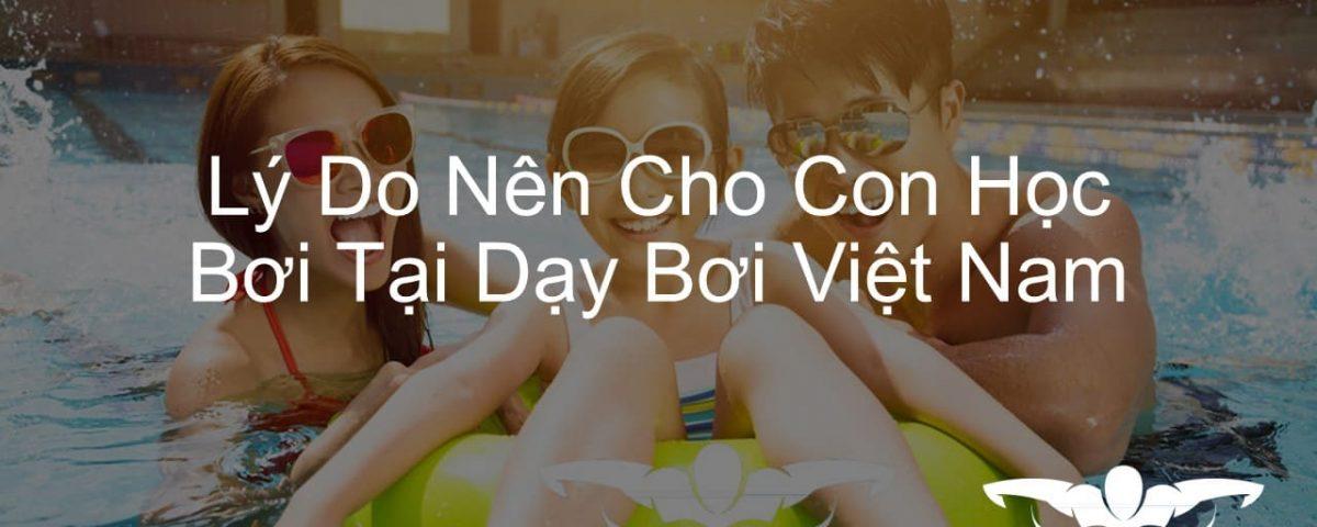 ly-do-nen-cho-con-hoc-boi-tai-day-boi-viet-nam