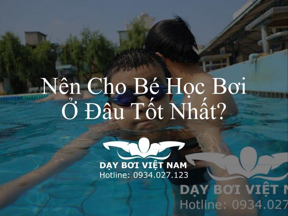 nen-cho-be-hoc-boi-o-dau-tot-nhat