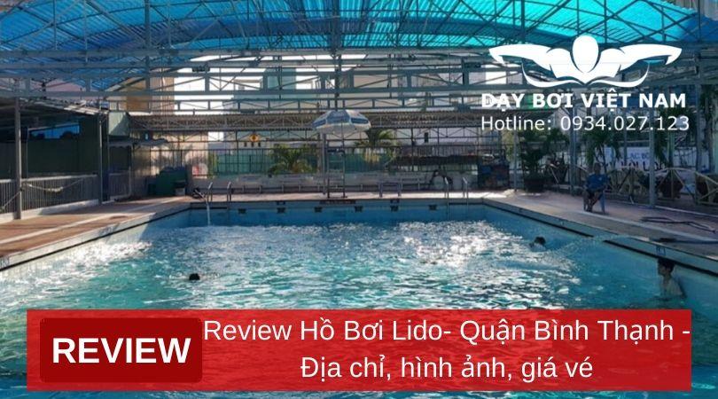 review-ho-boi-lido-quan-binh-thanh-dia-chi-hinh-anh-gia-ve
