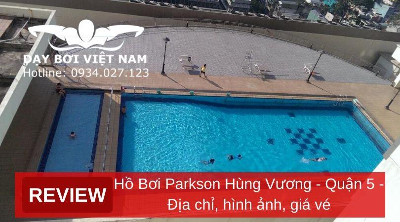 review-ho-boi-parkson-hung-vuong-quan-5-dia-chi-hinh-anh-gia-ve