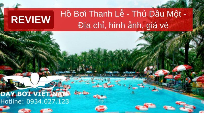 review-ho-boi-thanh-le-thu-dau-mot-dia-chi-hinh-anh-gia-ve