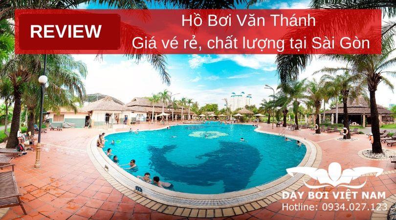 review-ho-boi-van-thanh-gia-ve-re-chat-luong-tai-sai-gon
