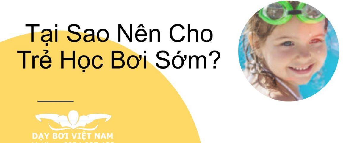 tai-sao-nen-cho-tre-hoc-boi-som